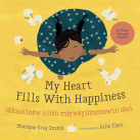 My Heart Fills with Happiness / Sâkaskinêw Nitêh Miywêyihtamowin Ohci Cover Image