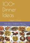 100+ Dinner Ideas: Afiyet Olsun! Cover Image