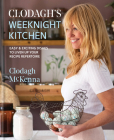 Clodagh's Weeknight Kitchen: Easy & exciting dishes to liven up your recipe repertoire Cover Image