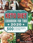 Keto Diet Cookbook For Two #2020: 500 Easy Keto Recipes For Busy People on Keto Diet Cover Image