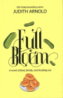 Full Bloom: A Novel of Food, Family, and Freaking Out Cover Image