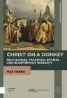 Christ on a Donkey - Palm Sunday, Triumphal Entries, and Blasphemous Pageants Cover Image