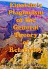 Einstein's Plagiarism of the General Theory of Relativity Cover Image