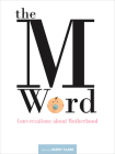 The M Word: Conversations about Motherhood Cover Image