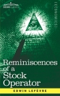Reminiscences of a Stock Operator: The Story of Jesse Livermore, Wall Street's Legendary Investor Cover Image