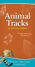 Animal Tracks of the Southwest: Your Way to Easily Identify Animal Tracks (Adventure Quick Guides) Cover Image