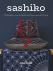 Sashiko: 20 Projects Using Traditional Japanese Stitching Cover Image