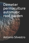 Demeter permaculture automatic roof garden Cover Image