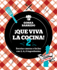 Que viva la cocina 2: Recetas caseras y fáciles con 3, 4 y 5 ingredientes / Long  Live the Kitchen 2 Cover Image