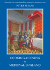 Cooking and Dining in Medieval England Cover Image