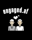 Engaged.af: Gay Wedding Guest Book - Mr And Mr Engagement Gift - Blank Paperback 8 x 10, 200 Pages With All Kinds Of Kisses Cover Cover Image