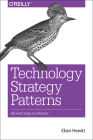Technology Strategy Patterns: Architecture as Strategy Cover Image