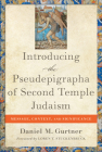 Introducing the Pseudepigrapha of Second Temple Judaism: Message, Context, and Significance Cover Image