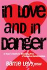 In Love and in Danger: A Teen's Guide to Breaking Free of Abusive Relationships Cover Image
