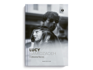 Lucy Hamidzadeh: Unfinished Stories Cover Image