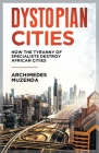Dystopia: How the Tyranny of Specialists Destroy African Cities Cover Image
