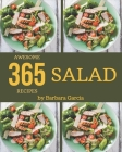 365 Awesome Salad Recipes: Making More Memories in your Kitchen with Salad Cookbook! Cover Image