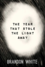 The Year that Stole the Light Away Cover Image