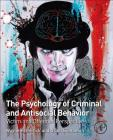 The Psychology of Criminal and Antisocial Behavior: Victim and Offender Perspectives Cover Image