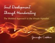 Soul Development Through Handwriting: The Waldorf Approach to the Vimala Alphabet Cover Image