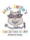 Mrs. Selfe's Zoo School of Art Cover Image