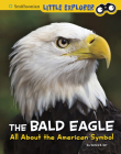 The Bald Eagle: All about the American Symbol Cover Image