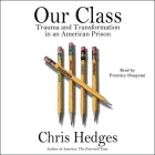 Our Class: Trauma and Transformation in an American Prison Cover Image