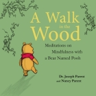 A Walk in the Wood Lib/E: Meditations on Mindfulness with a Bear Named Pooh Cover Image