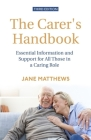The Carer's Handbook 3rd Edition: Essential Information and Support for All Those in a Caring Role Cover Image