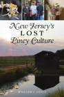 New Jersey's Lost Piney Culture (American Heritage) Cover Image