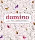 domino: Your Guide to a Stylish Home (DOMINO Books) Cover Image