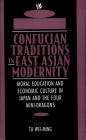 Confucian Traditions in East Asian Modernity: Moral Education and Economic Culture in Japan and the Four Mini-Dragons Cover Image