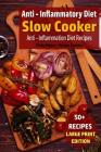 Anti - Inflammatory Diet - Slow Cooker: Anti - Inflammation Diet Recipes Cover Image