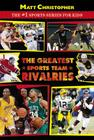 The Greatest Sports Team Rivalries Cover Image