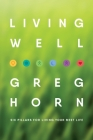 Living Well: Six Pillars for Living Your Best Life - Second Edition Cover Image
