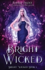 Bright Wicked Cover Image