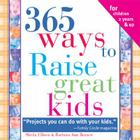 365 Ways to Raise Confident Kids: Activities That Build Self-Esteem, Develop Character and Encourage Imagination (365 Ways to Raise Great Kids) Cover Image