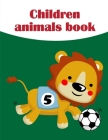 Children Animals Book: Easy Funny Learning for First Preschools and Toddlers from Animals Images Cover Image