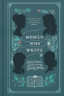 Women Who Wrote: Stories and Poems from Audacious Literary Mavens Cover Image