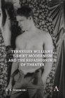 Tennessee Williams, T-Shirt Modernism and the Refashionings of Theater (Anthem Studies in Theatre and Performance) Cover Image