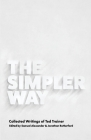 The Simpler Way: Collected Writings of Ted Trainer Cover Image