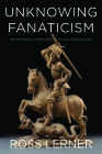 Unknowing Fanaticism: Reformation Literatures of Self-Annihilation Cover Image