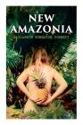 New Amazonia: A Foretaste of the Future (A Feminist Utopia) Cover Image