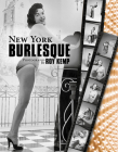 New York Burlesque: Photographs by Roy Kemp Cover Image