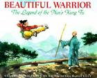 The Beautiful Warrior: The Legend of the Nun's Kung Fu Cover Image