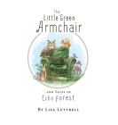 The Little Green Armchair and Tales of Echo Forest Cover Image