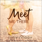 Meet Me There Lib/E: Ridgewater High Romance Book 1 Cover Image
