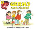 Germs Make Me Sick! (Let's-Read-and-Find-Out Science 2) Cover Image