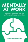 Mentally at Work: Optimising health and business performance through connection Cover Image