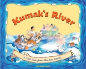 Kumak's River: A Tall Tale from the Far North Cover Image